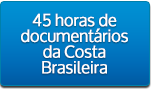 45 horas de documentários da Costa Brasileira