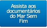 50 horas de documentários do Mar Sem