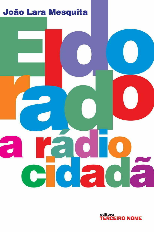 Rádio Eldorado: livro relata as histórias de cidadania , imagem da Capa do livro Eldorado-a Rádio Cidadã.