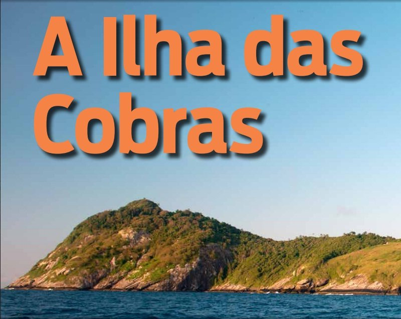 imagem saga mar sem fim pela ilha das cobras